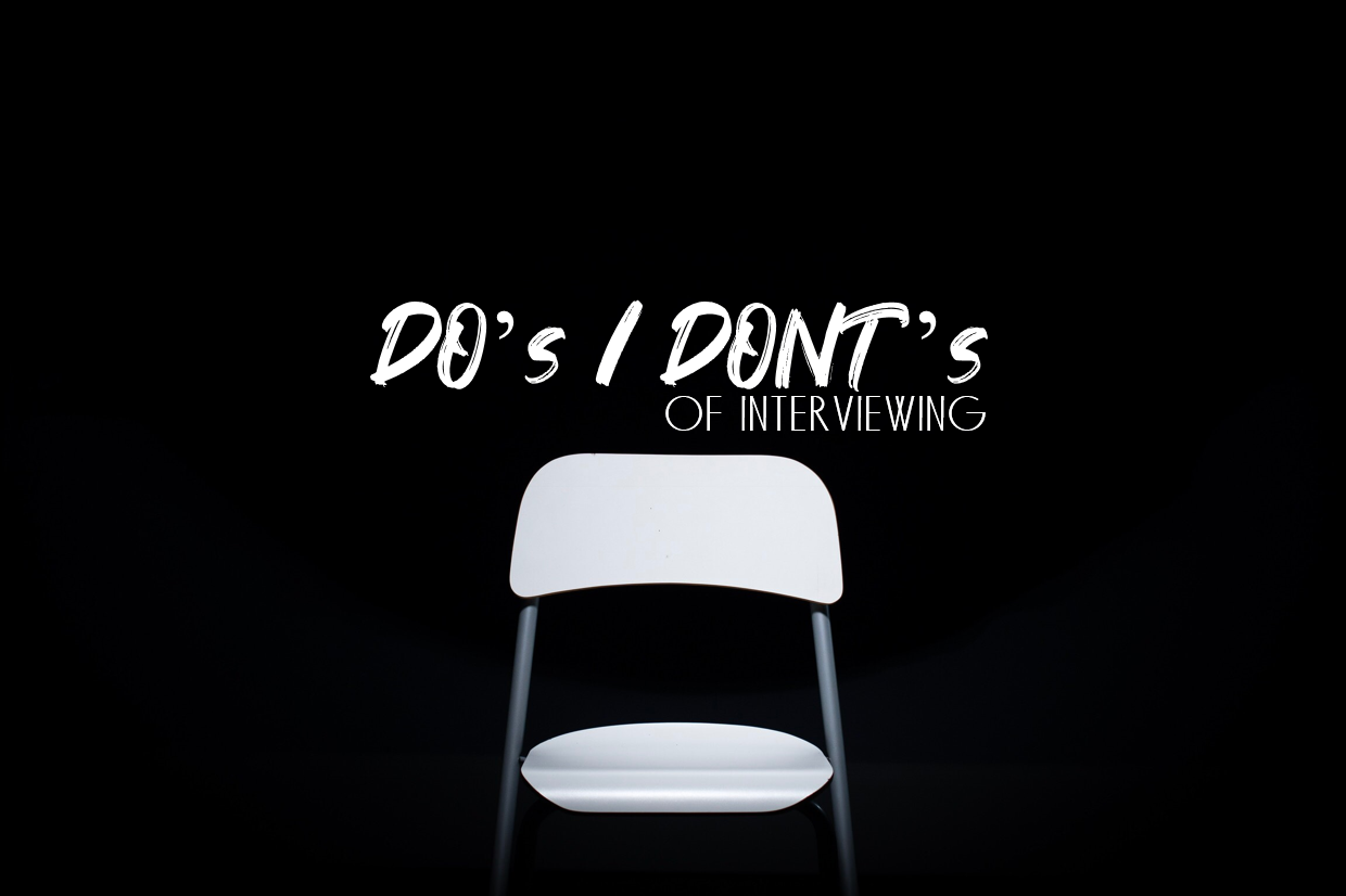 DO's and DONT's of interviewing